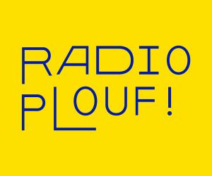 RADIO PLOUF DEROULE