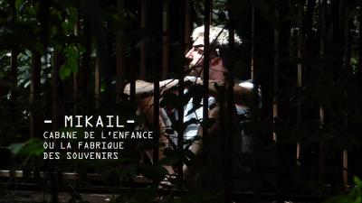 Mikail – Cabane de l'enfance ou la fabrique des souvenirs