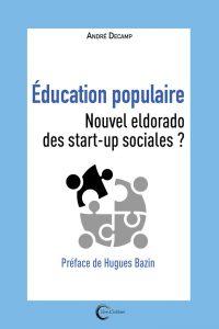 Éducation populaire, Nouvel eldorado des start-up sociales ?